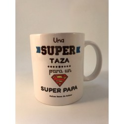 "Taza ""Una súper taza para un súper papá"""