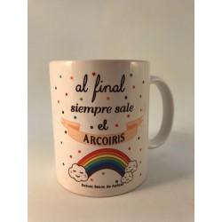 """Taza """"Al final siempre sale el arcoíris"""""""