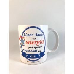 """Taza """"súper taza con energía para aguantar toooooodo el día"""""""